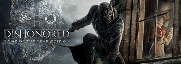 ��������� Dishonored. Game of the Year Edition!